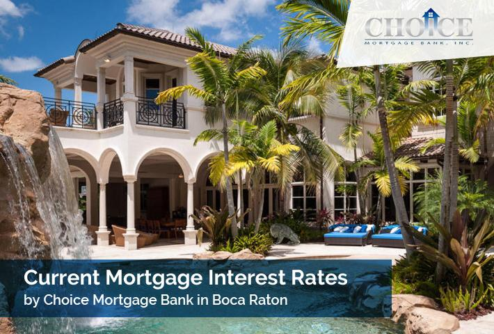Current Mortgage Interest Rates by Choice Mortgage Bank in Boca Raton