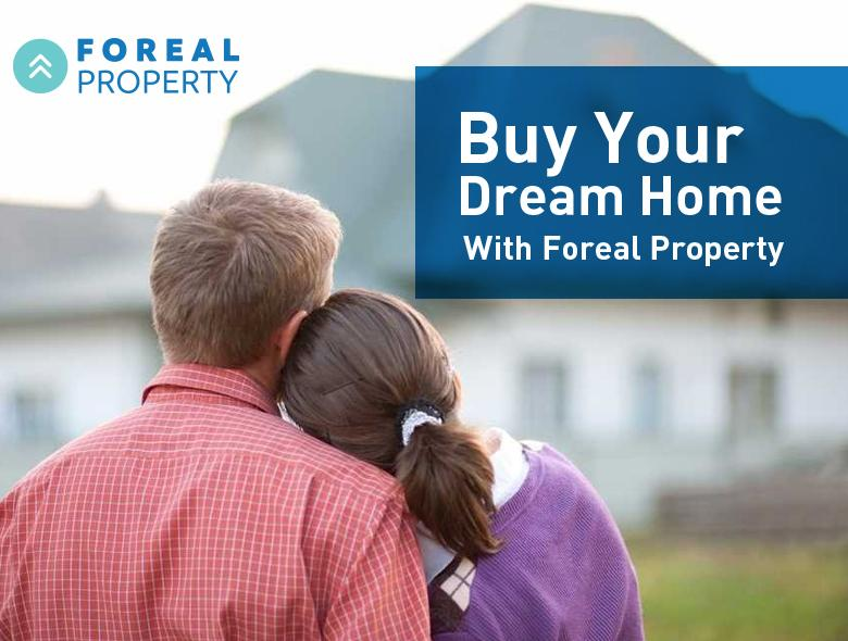 Buy Your Dream Home With Foreal Property