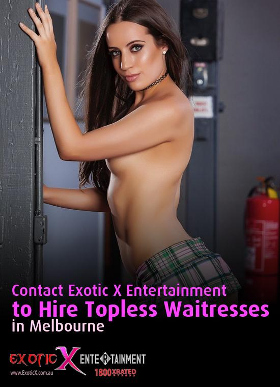 Contact Exotic X Entertainment to Hire Topless Waitresses in Melbourne