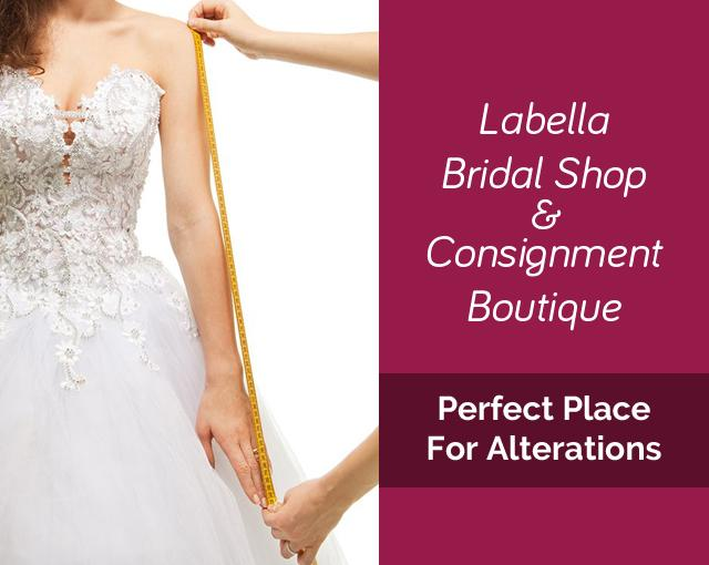 Labella Bridal Shop & Consignment Boutique – Perfect Place for alterations