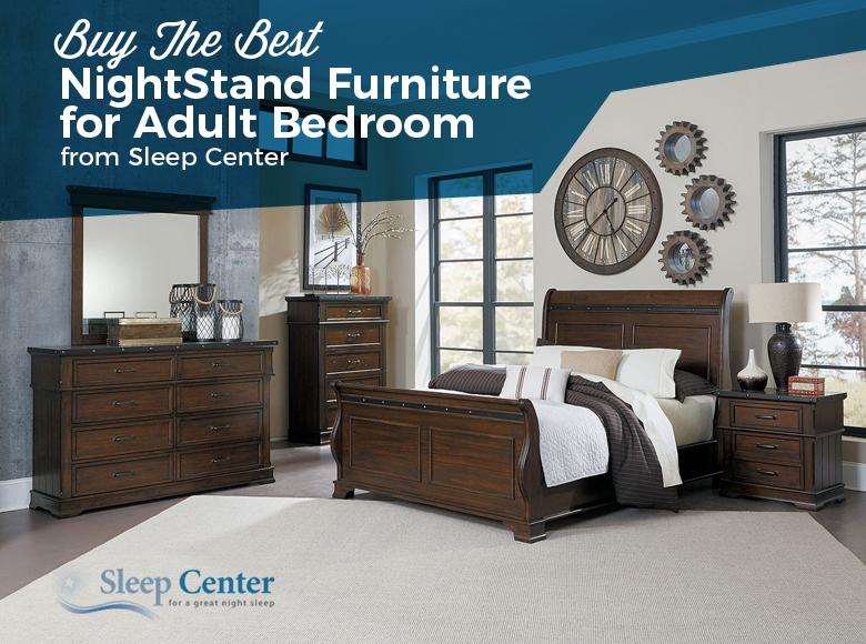 Buy The Best NightStand Furniture for Adult Bedroom From Sleep Center