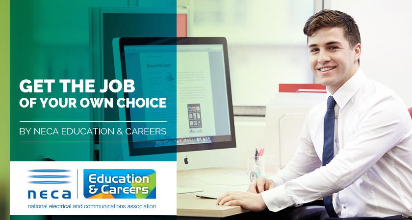 Get the Job of Your Own Choice By NECA Education & Careers