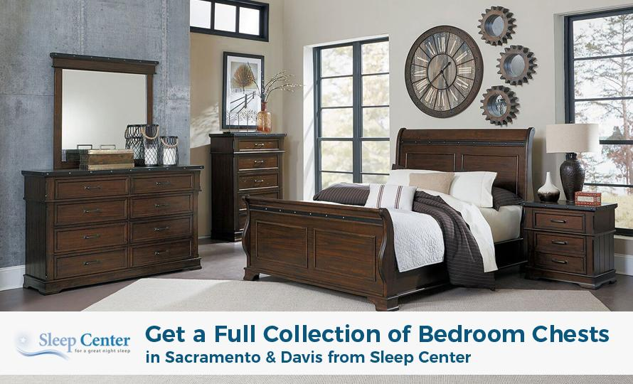 Get a Full Collection of Bedroom Chests in Sacramento & Davis from Sleep Center