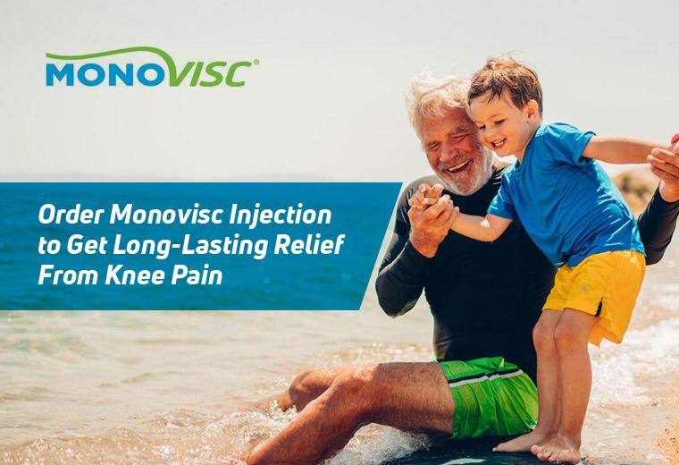 Order Monovisc Injection to Get Long-Lasting Relief From Knee Pain