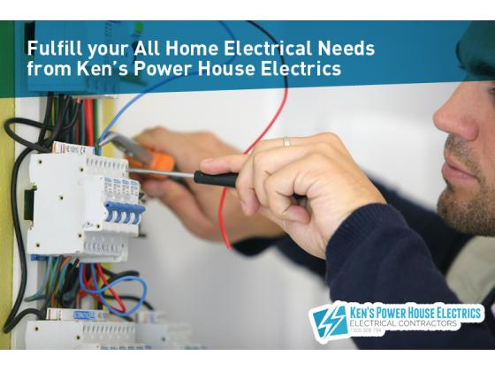Fulfill your All Home Electrical Needs from Ken's Power House Electrics