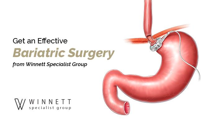 Get an Effective Bariatric Surgery from Winnett Specialist Group