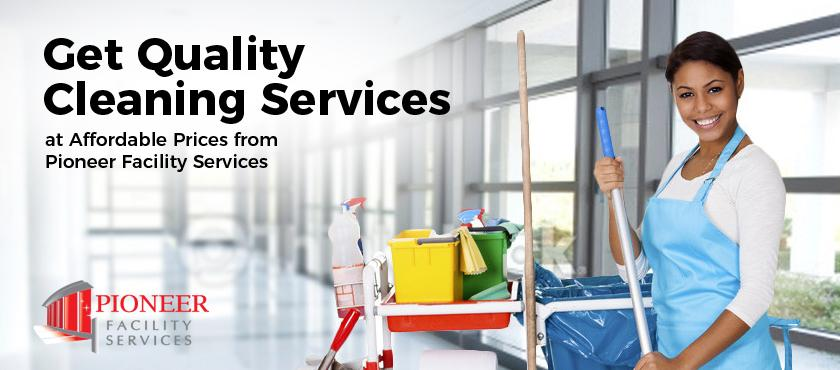 Get Quality Cleaning Services at Affordable Prices from Pioneer Facility Services