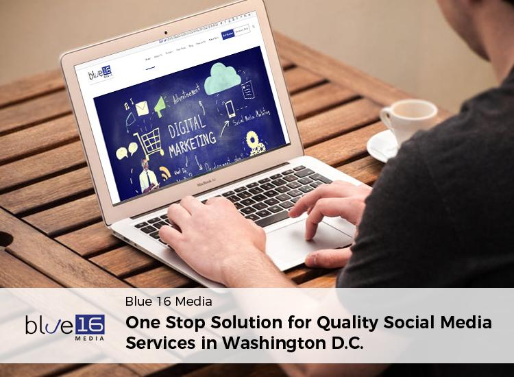 Blue 16 Media – One Stop Solution for Quality Social Media Services in Washington, DC