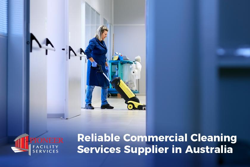 Reliable Commercial Cleaning Services Supplier in Australia