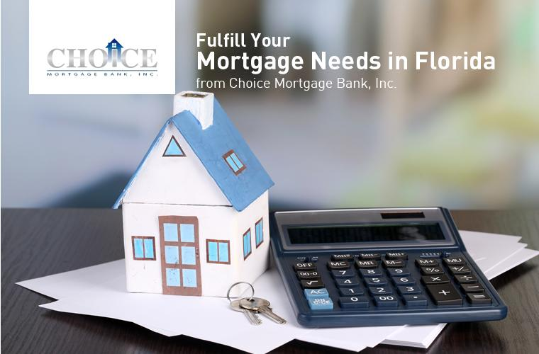 Fullfill Your Mortgage Needs in Florida from Choice Mortgage Bank, Inc.