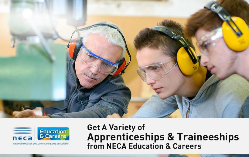 Get A Variety of  Apprenticeships & Traineeships from NECA Education & Careers