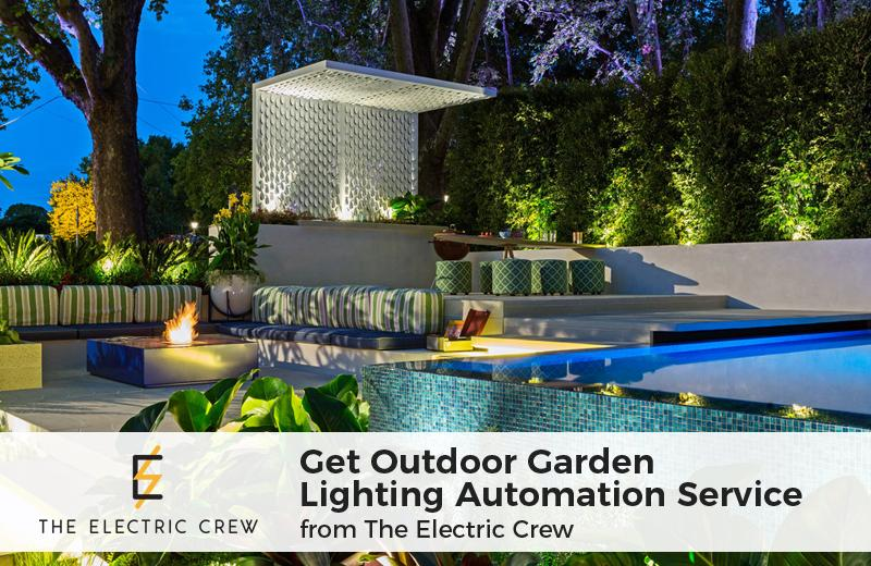 Get Outdoor Garden Lighting Automation Service from The Electric Crew