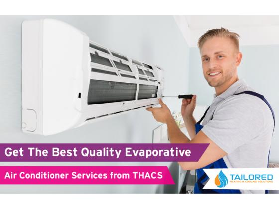 Get the Best Quality Evaporative Air Conditioner Services from THACS