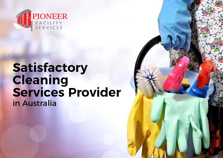 Pioneer Facility Services - Satisfactory Cleaning Services Provider in Australia