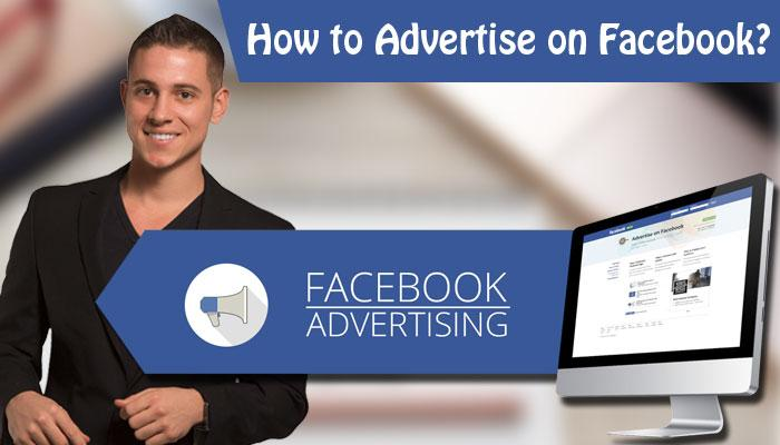 How to Advertise on Facebook?