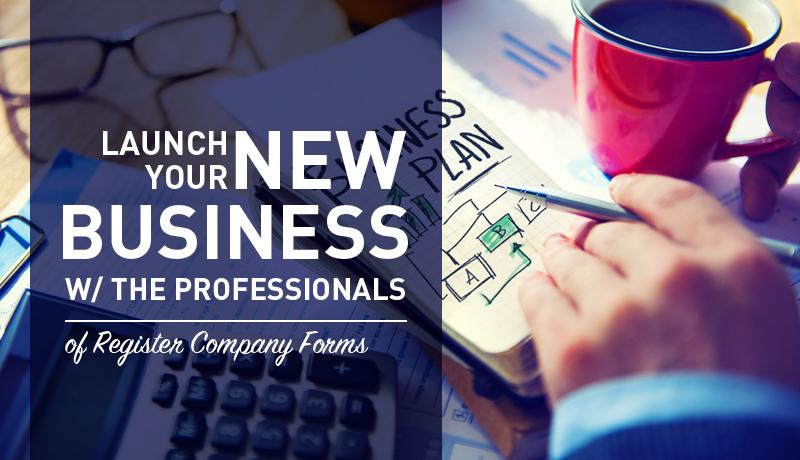 Launch your New Business W/ the Professionals of Register Company Forms