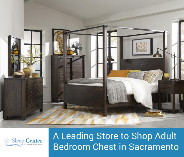 Sleep Center – A Leading Store to Shop Adult Bedroom Chest in Sacramento