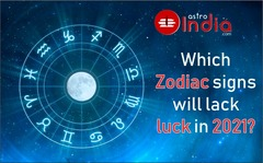 Which Zodiac signs will lack luck in 2021?