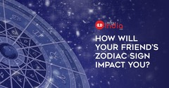 How will your Friend\u2019s Zodiac Sign Impact You?
