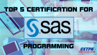 TOP 5 CERTIFICATION FOR SAS PROGRAMMING