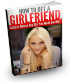 How to Get a Girlfriend: The 3 Important Steps to Getting the G
